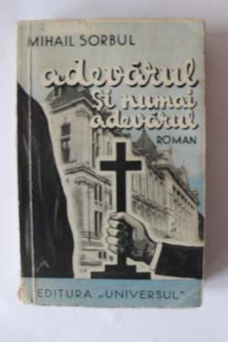 Mihail Sorbul - Adevarul si numai adevarul (editie interbelica, princeps)