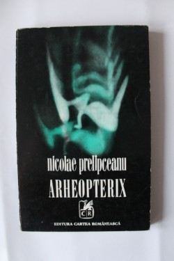 Nicolae Prelipceanu - Arheopterix
