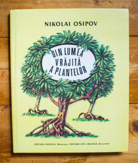 Nikolai Osipov - Din lumea vrajita a plantelor. Povestiri adevarate (editie hardcover)