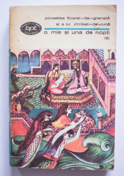 O mie si una de nopti - Povestea Floarei-de-granata si a lui Zambet-de-luna (vol. 8 din serie)