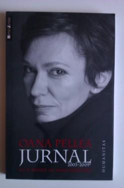 Oana Pellea - Jurnal 2003-2009 (cu autograf)
