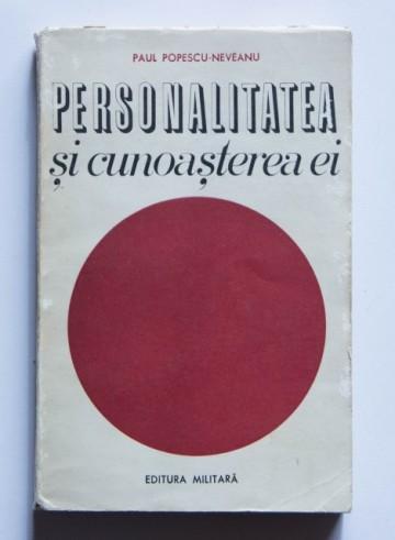 Paul Popescu-Neveanu - Personalitatea si cunoasterea ei