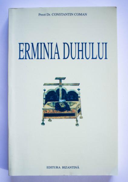 Preot Dr. Constantin Coman - Erminia duhului