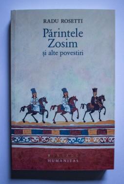 Radu Rosetti - Parintele Zosim si alte povestiri