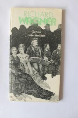 Richard Wagner - Geniul colectivitatii
