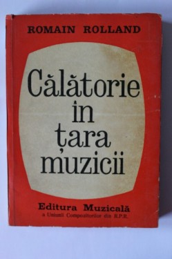 Romain Rolland - Calatorie in tara muzicii