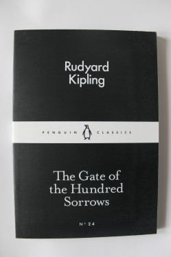 Rudyard Kipling - The Gate of the Hundred Sorrows (editie in limba engleza)