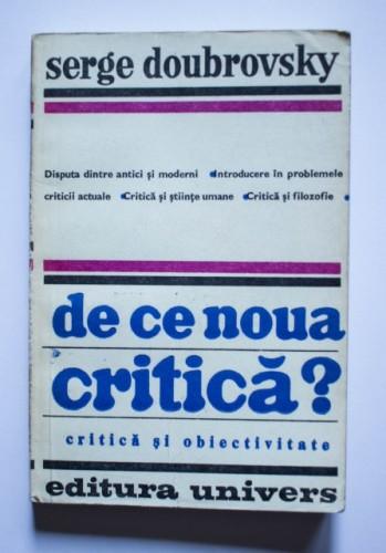 Serge Doubrovsky - De ce noua critica? Critica si obiectivitate