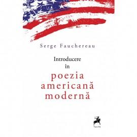 Serge Fauchereau - Introducere in poezia americana (cu autograf)