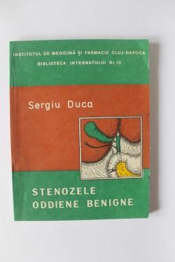 Sergiu Duca - Stenozele oddiene benigne (cu autograf)