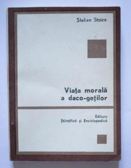 Stelian Stoica - Viata morala a daco-getilor