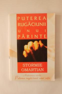 Stormie Omartian - Puterea rugaciunii unui parinte