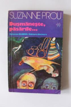 Suzanne Prou - Dusmaneste, pasarile…