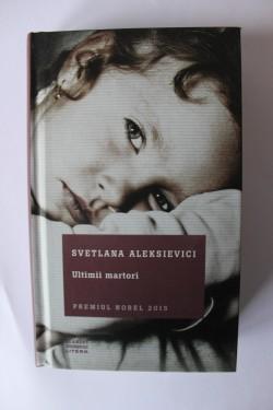 Svetlana Aleksievici - Ultimii martori (editie hardcover)