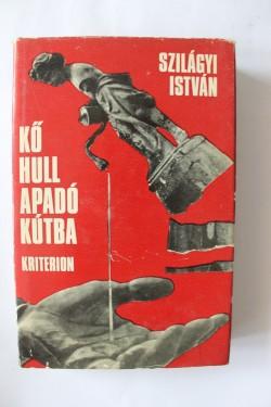 Szilagyi Istvan - Ko hull apado kutba (editie hardcover)