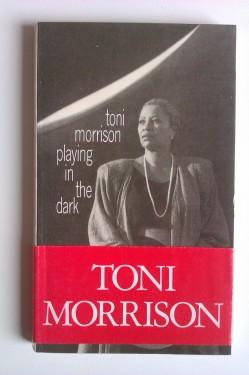 Toni Morrison - Playing in the dark / Jouer dans le noir (editie in limba franceza)