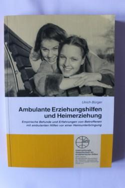 Ulrich Burger - Ambulante Erziehungshilfen und Heimerziehung (editie in limba germana)