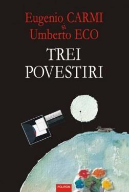 Umberto Eco, Eugenio Carmi - Trei povestiri (editie hardcover)