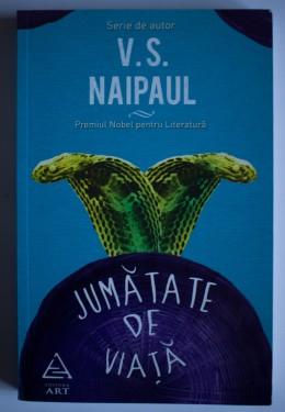V.S. Naipaul - Jumatate de viata