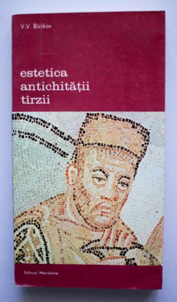 V. V. Bicikov - Estetica antichitatii tarzii (secolele II-III)