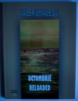 Valeriu Valegvi - Octombrie reloaded (cu autograf)