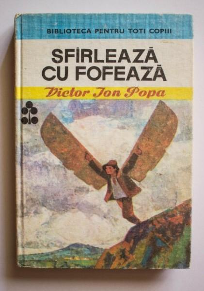 Victor Ion Popa - Sfarleaza cu fofeaza (editie hardcover)