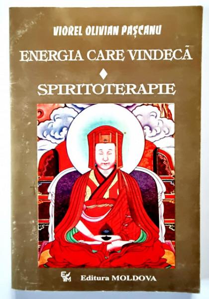 Viorel Olivian Pascanu - Energia care vindeca. Spiritoterapie