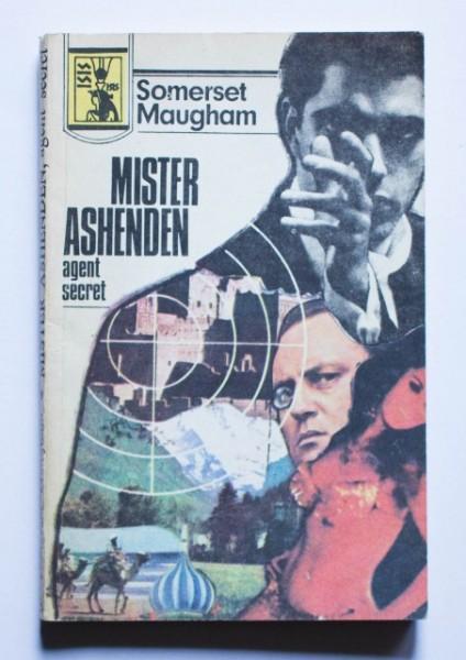 W. Somerset Maugham - Mister Ashenden agent secret