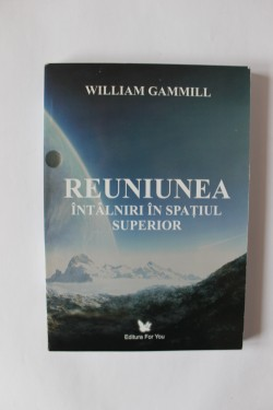 William Gammill - Reuniunea. Intalniri in spatiul superior