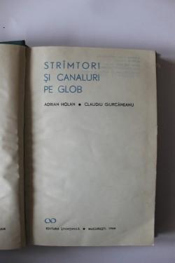 Adrian Holan, Claudiu Giurcaneanu - Stramtori si canaluri pe glob (editie hardcover)