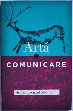 Adrian Leonard Mociulschi - Arta si comunicare