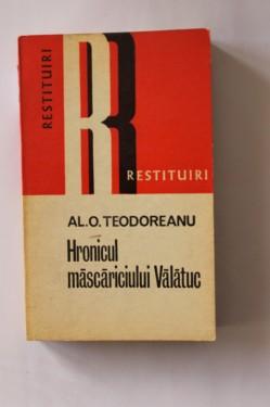 Al. O. Teodoreanu - Hronicul mascariciului Valatuc