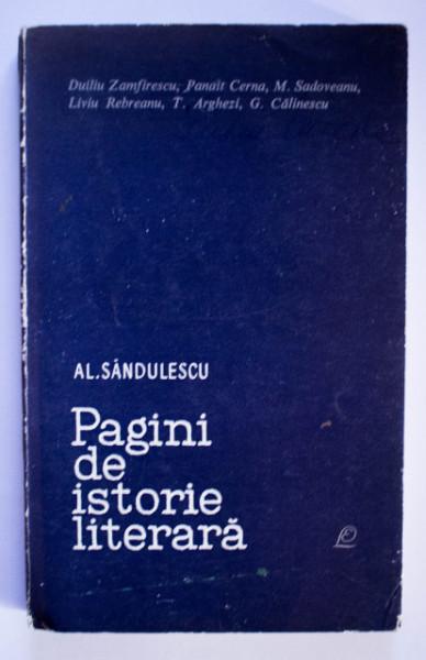 Al. Sandulescu - Pagini de istorie literara (Duiliu Zamfirescu, Panait Cerna, M. Sadoveanu, Liviu Rebreanu, T. Arghezi, G. Calinescu)