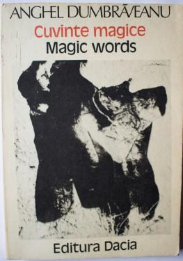Anghel Dumbraveanu - Cuvinte magice / Magic words (editie bilingva, romano-engleza)