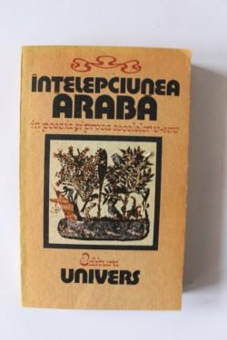 Antologie - Intelepciunea araba in poezie si proza secolelor V-XIV