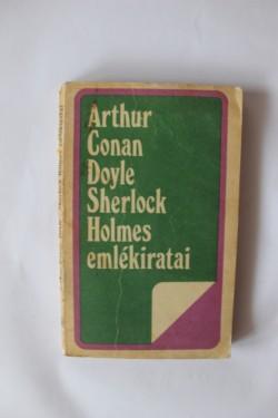 Arthur Conan Doyle - Sherlock Holmes emlekiratai