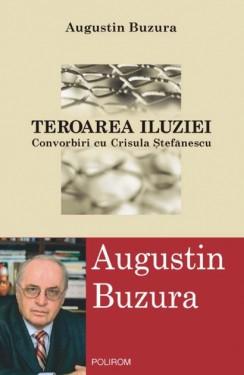 Augustin Buzura - Teroarea iluziei