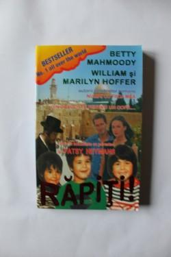 Betty Mahmoody, William si Marilyn Hoffer - Rapiti!
