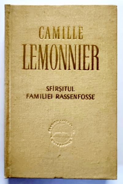 Camille Lemonnier - Sfarsitul familiei Rassenfosse (editie hardcover)