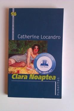 Catherine Locandro - Clara Noaptea