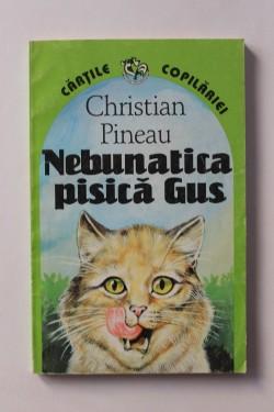 Christian Pineau - Nebunatica pisica Gus