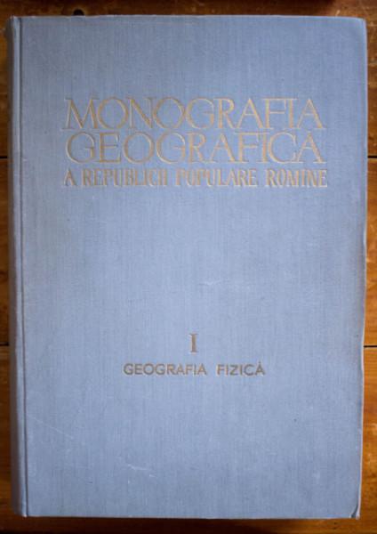 Colectiv autori - Monografia geografica a Republicii Populare Romane (editie hardcover)