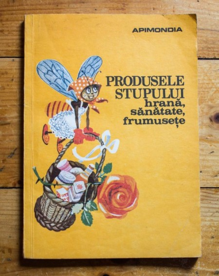 Colectiv autori - Produsele stupului. Hrana, sanatate, frumusete