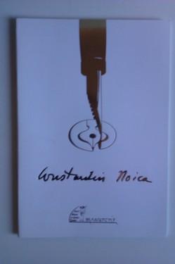Constantin Noica - Cartea pe care n-o citea Ioana D`arc (colectia Manuscrise, editie bibliofila)