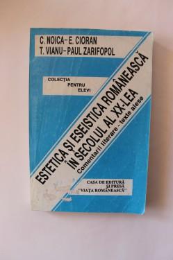 Constantin Noica, Emil Cioran, Tudor Vianu, Paul Zarifopol - Estetica si eseistica romaneasca in secolul al XX-lea
