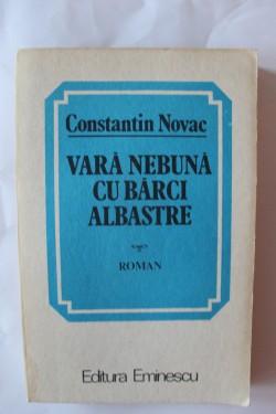Constantin Novac - Vara nebuna cu barci albastre