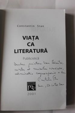 Constantin Stan - Viata ca literatura (cu autograf)