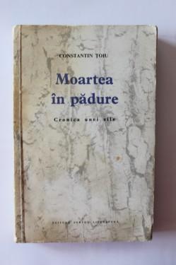 Constantin Toiu - Moartea in padure. Cronica unei zile (volum de debut)