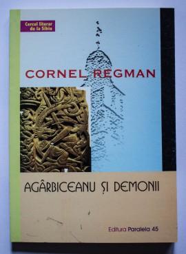 Cornel Regman - Agarbiceanu si demonii