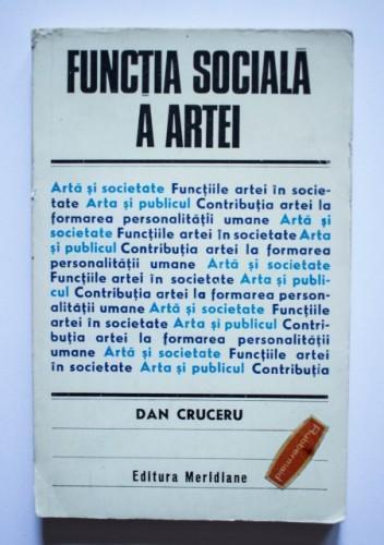 Dan Cruceru - Functia sociala a artei